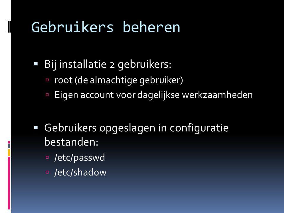 Gebruikers beheren Bij installatie 2 gebruikers: