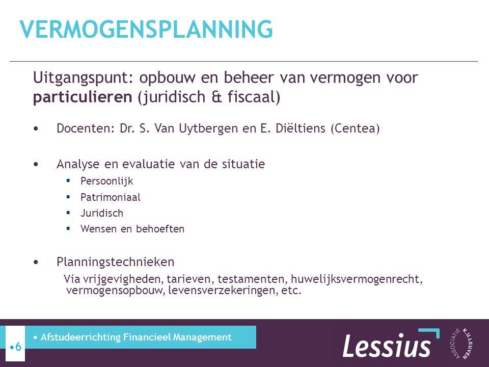 Vermogensplanning Uitgangspunt: opbouw en beheer van vermogen voor particulieren (juridisch & fiscaal)