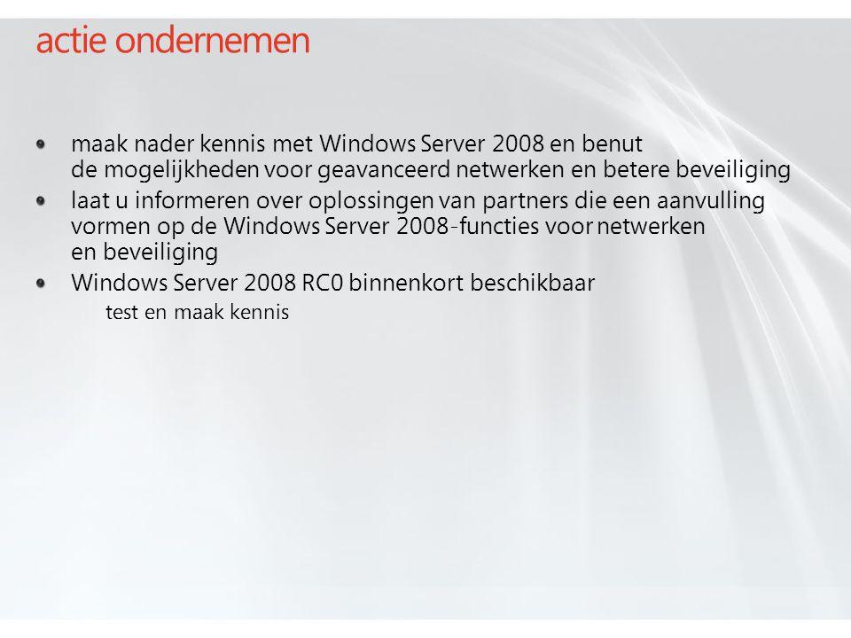 actie ondernemen maak nader kennis met Windows Server 2008 en benut de mogelijkheden voor geavanceerd netwerken en betere beveiliging.