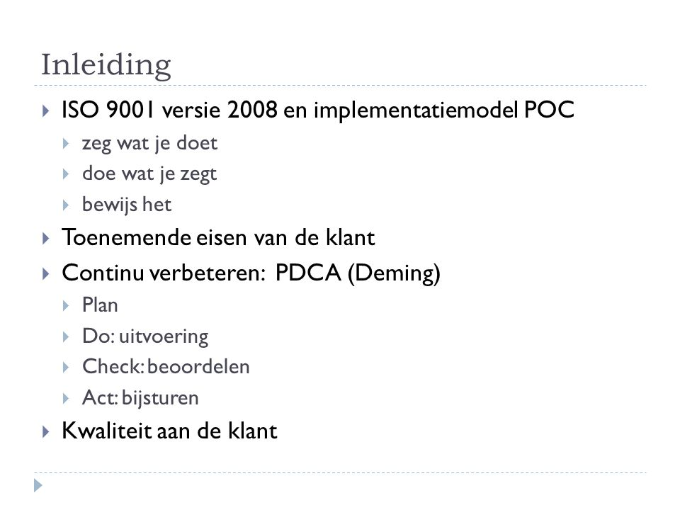 Inleiding ISO 9001 versie 2008 en implementatiemodel POC