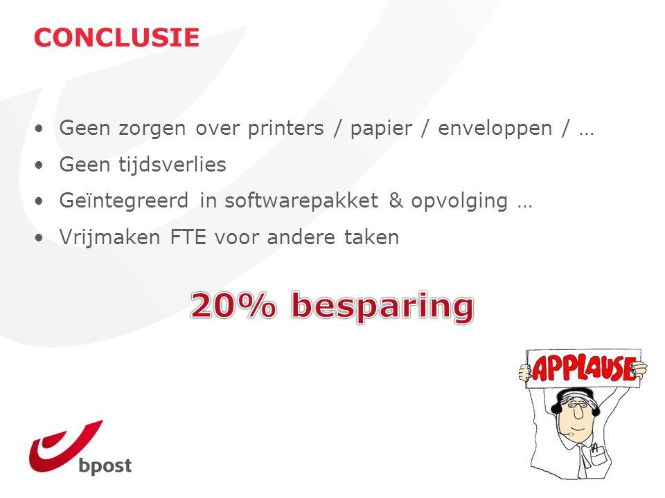 CONCLUSIE Geen zorgen over printers / papier / enveloppen / … Geen tijdsverlies. Geïntegreerd in softwarepakket & opvolging …