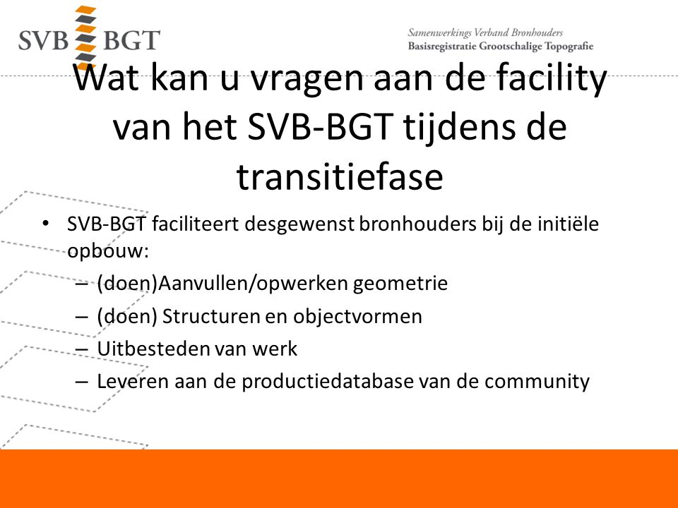 Wat kan u vragen aan de facility van het SVB-BGT tijdens de transitiefase
