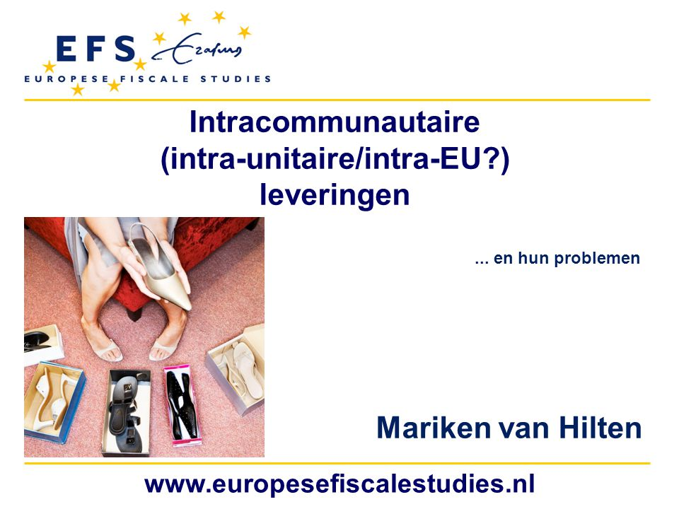 Intracommunautaire (intra-unitaire/intra-EU ) leveringen