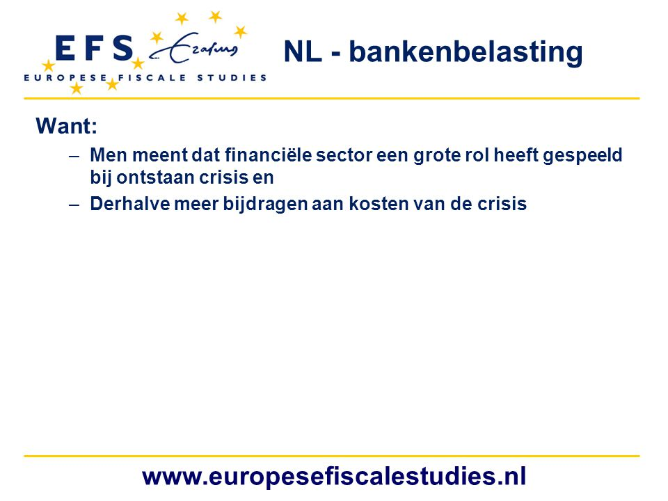 NL - bankenbelasting www.europesefiscalestudies.nl Want: