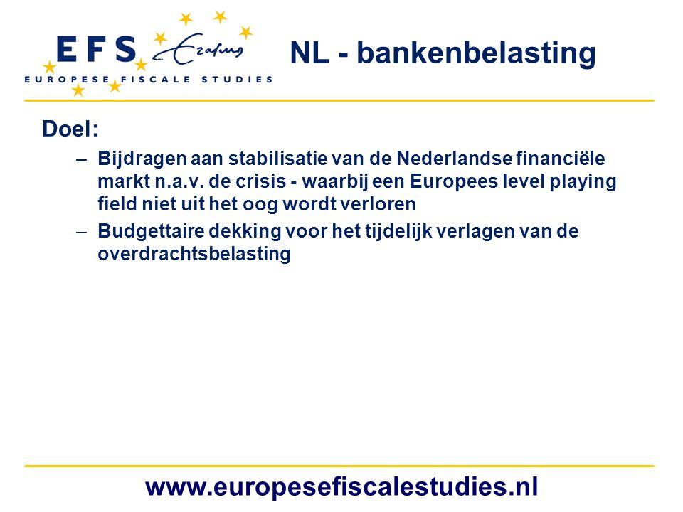 NL - bankenbelasting www.europesefiscalestudies.nl Doel: