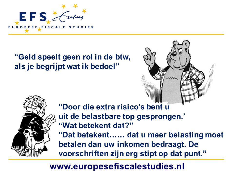 www.europesefiscalestudies.nl Geld speelt geen rol in de btw,