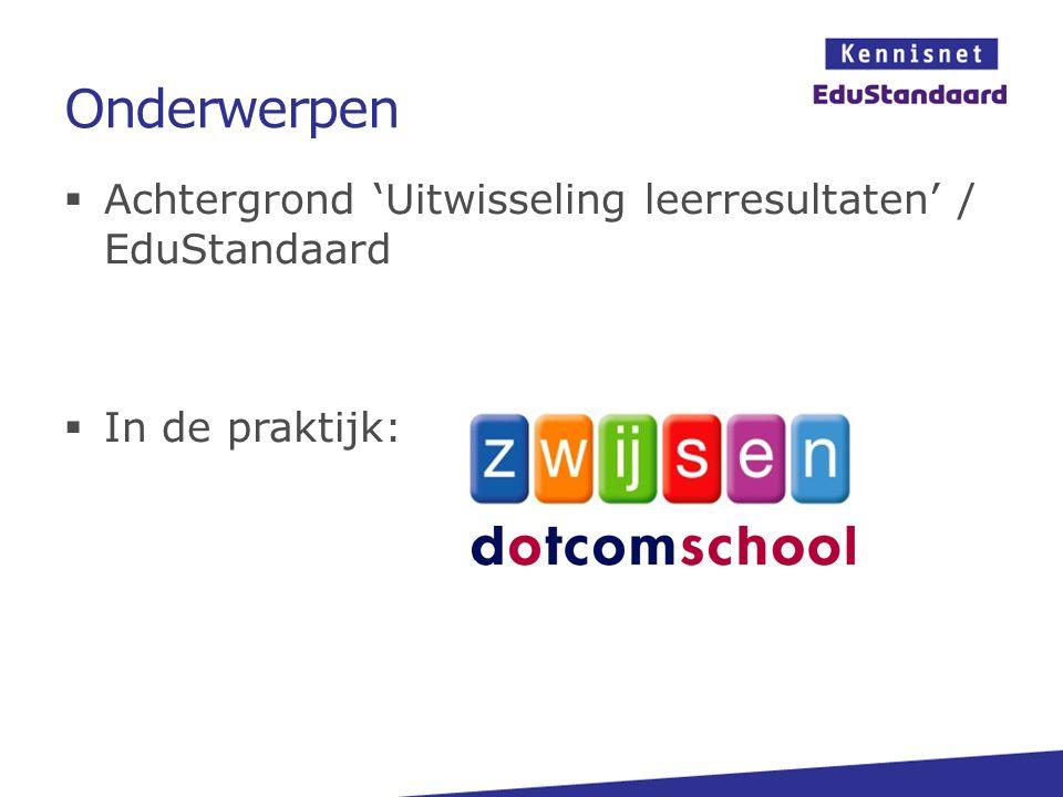 Onderwerpen Achtergrond 'Uitwisseling leerresultaten' / EduStandaard