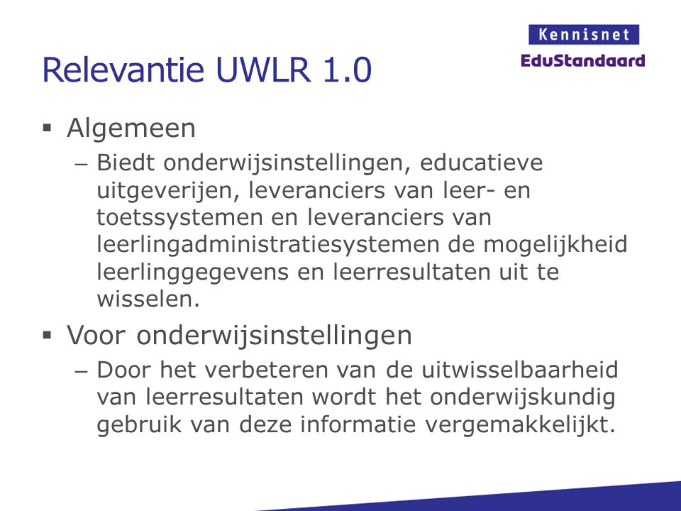 Relevantie UWLR 1.0 Algemeen Voor onderwijsinstellingen