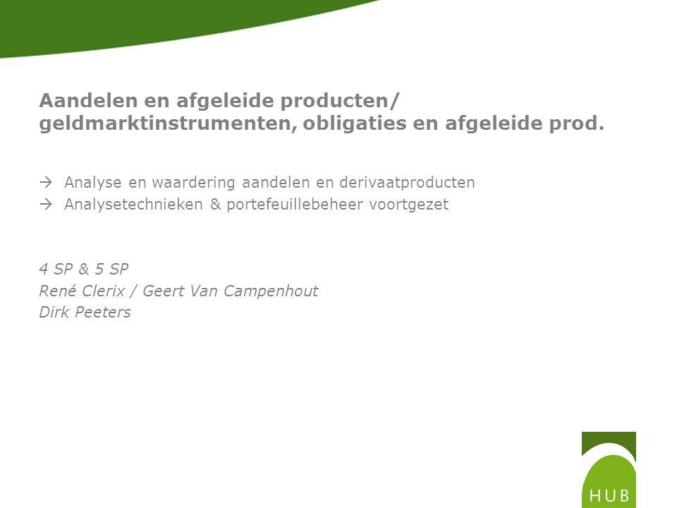 Aandelen en afgeleide producten/ geldmarktinstrumenten, obligaties en afgeleide prod.
