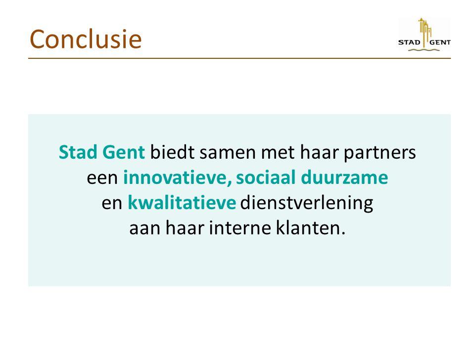 Conclusie Stad Gent biedt samen met haar partners een innovatieve, sociaal duurzame en kwalitatieve dienstverlening aan haar interne klanten.