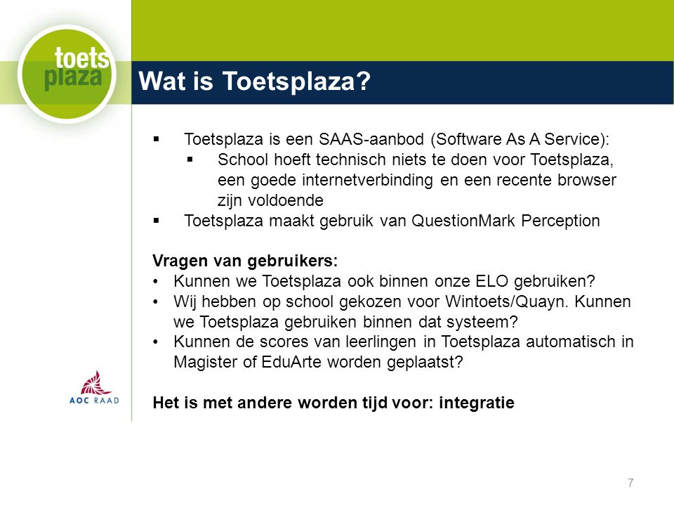 Wat is Toetsplaza Toetsplaza is een SAAS-aanbod (Software As A Service):