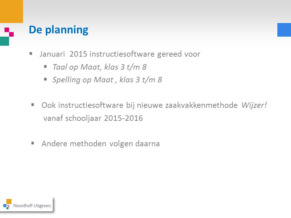De planning Januari 2015 instructiesoftware gereed voor