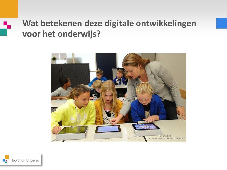 Wat betekenen deze digitale ontwikkelingen voor het onderwijs