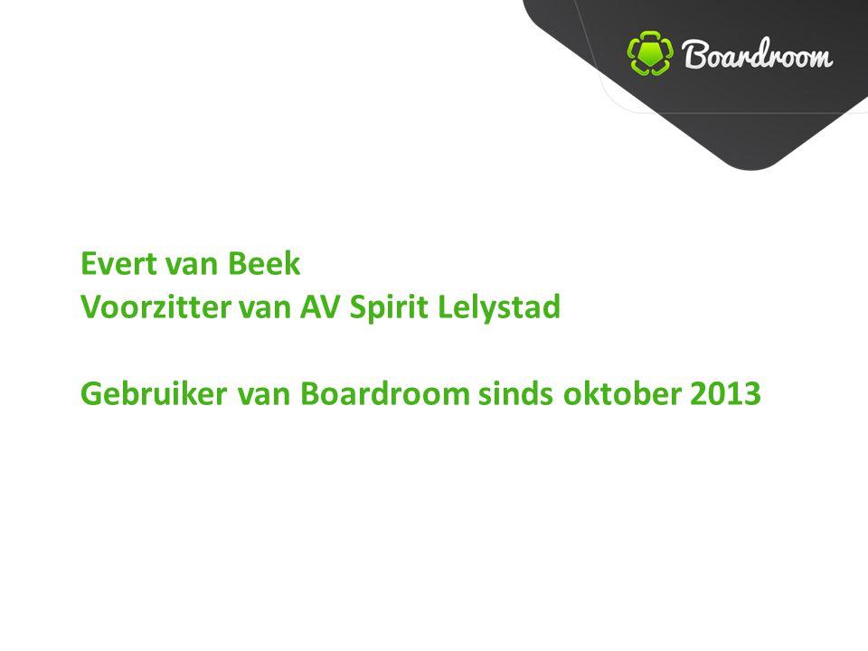 Evert van Beek Voorzitter van AV Spirit Lelystad Gebruiker van Boardroom sinds oktober 2013