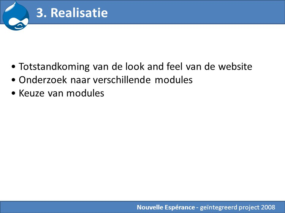 3. Realisatie Totstandkoming van de look and feel van de website