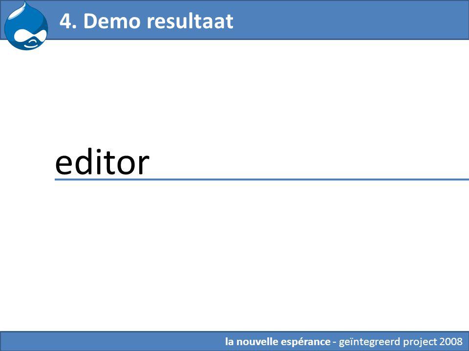 4. Demo resultaat editor la nouvelle espérance - geïntegreerd project 2008