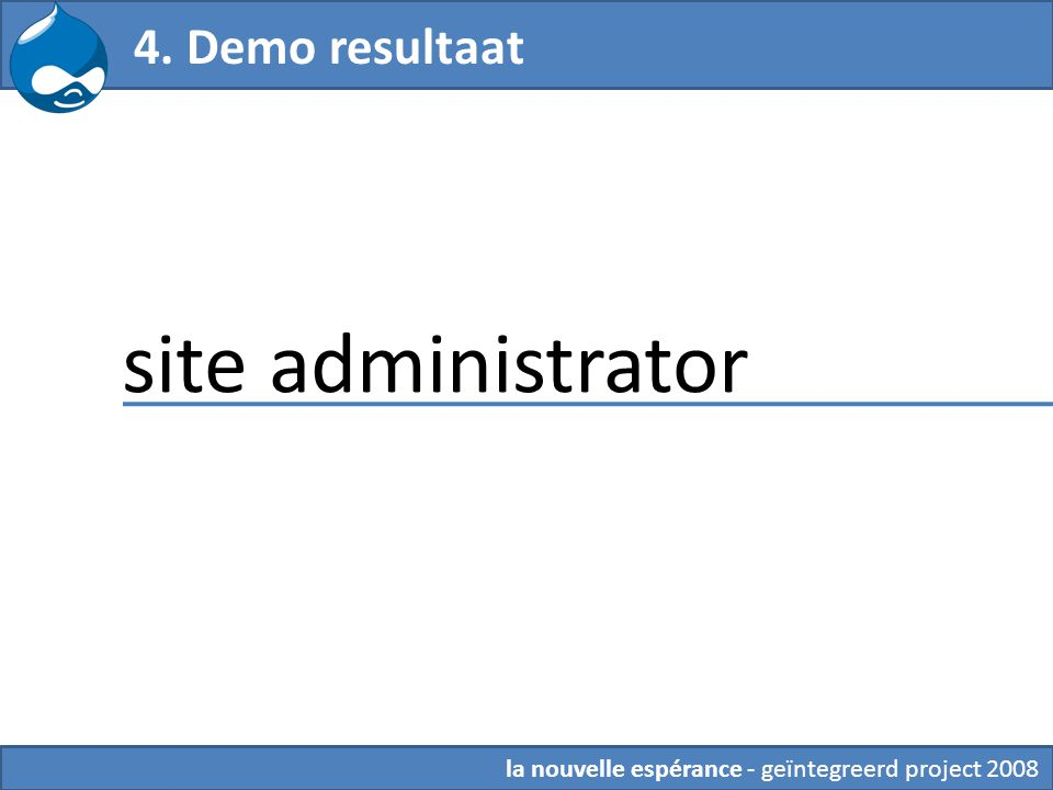 site administrator 4. Demo resultaat