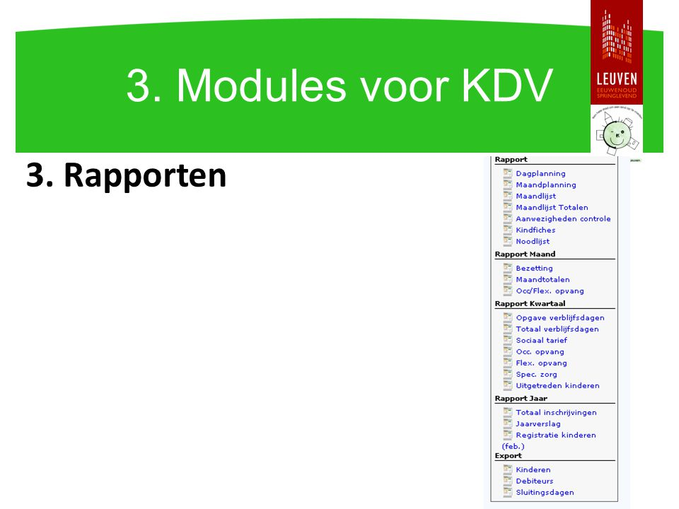 3. Modules voor KDV 3. Rapporten