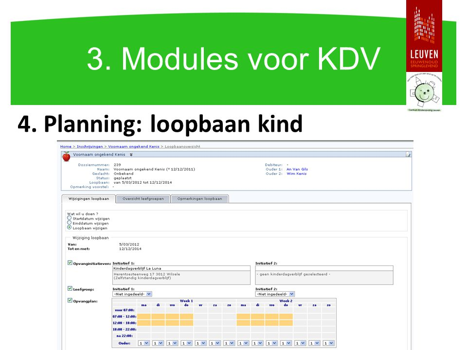 3. Modules voor KDV 4. Planning: loopbaan kind