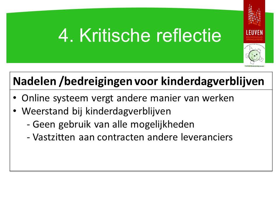 4. Kritische reflectie Nadelen /bedreigingen voor kinderdagverblijven