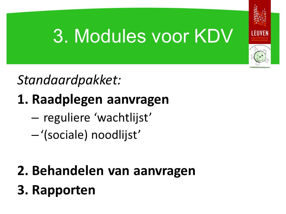 3. Modules voor KDV Standaardpakket: 1. Raadplegen aanvragen