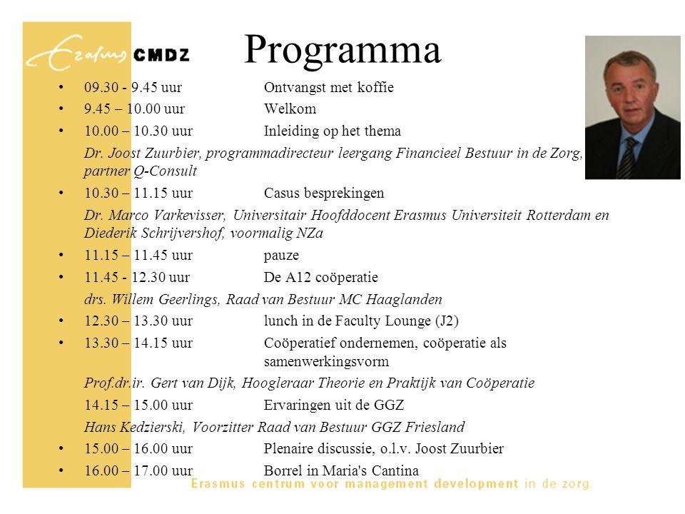Programma 09.30 - 9.45 uur Ontvangst met koffie