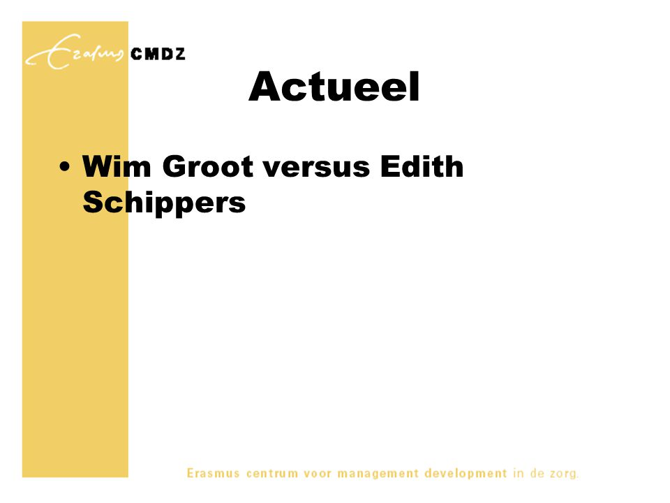 Actueel Wim Groot versus Edith Schippers