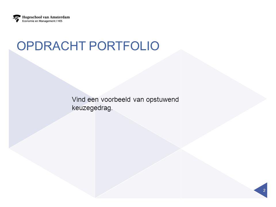 Opdracht portfolio Vind een voorbeeld van opstuwend keuzegedrag.