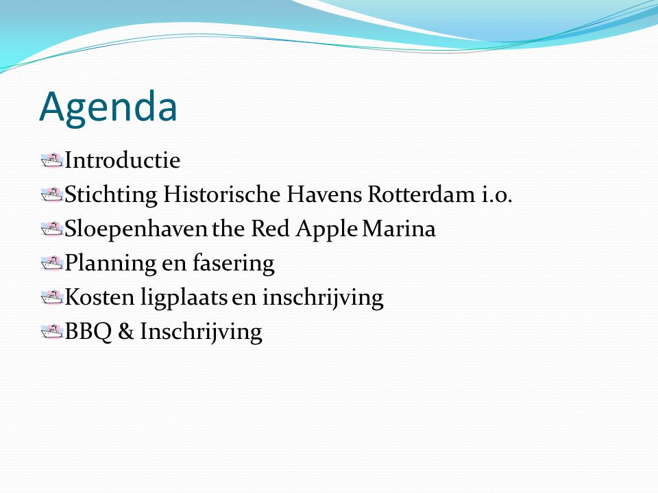 Agenda Introductie Stichting Historische Havens Rotterdam i.o.