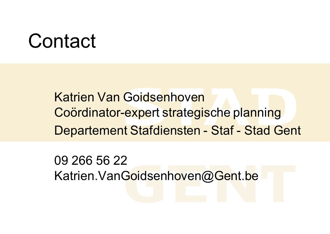 Contact Katrien Van Goidsenhoven Coördinator-expert strategische planning.