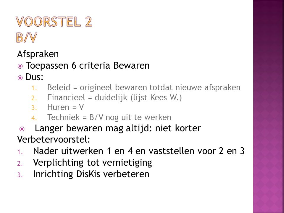 Voorstel 2 B/V Afspraken Toepassen 6 criteria Bewaren Dus: