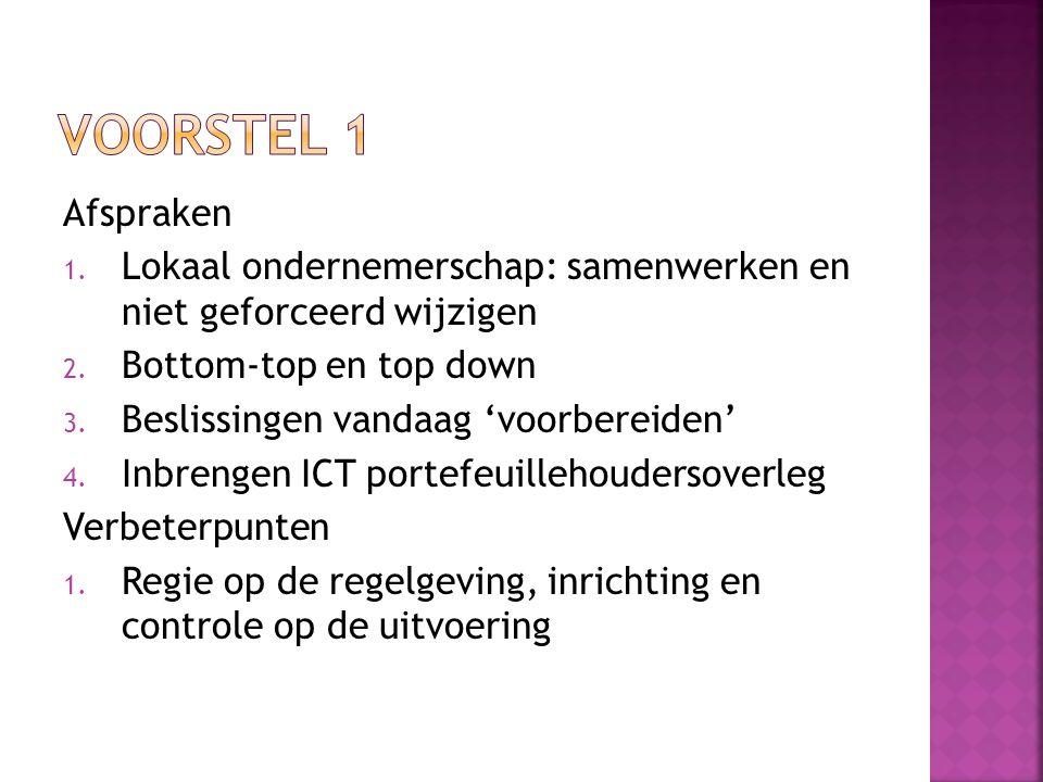Voorstel 1 Afspraken. Lokaal ondernemerschap: samenwerken en niet geforceerd wijzigen. Bottom-top en top down.