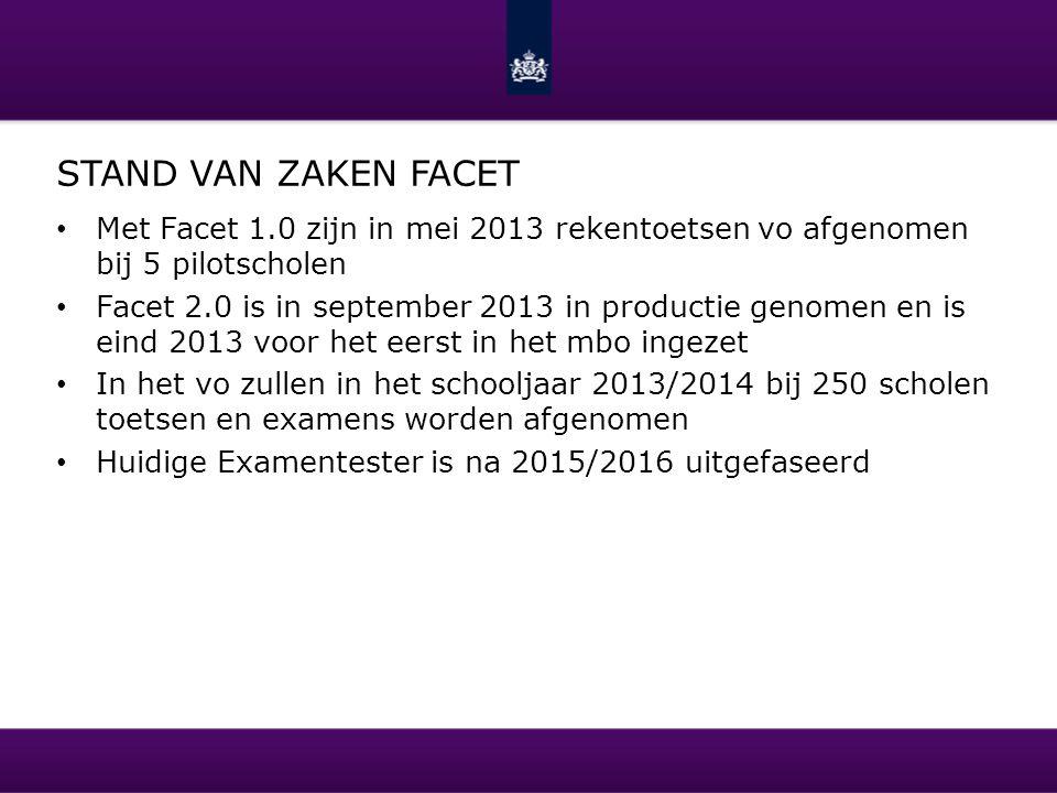 Stand van zaken Facet Met Facet 1.0 zijn in mei 2013 rekentoetsen vo afgenomen bij 5 pilotscholen.