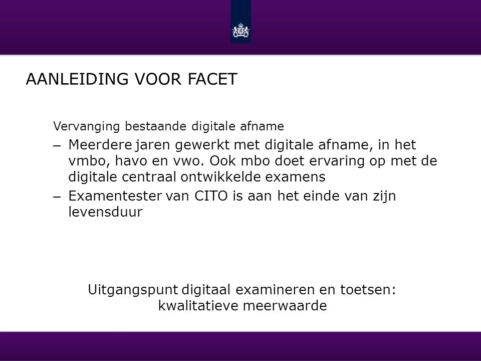 Aanleiding voor Facet Vervanging bestaande digitale afname.