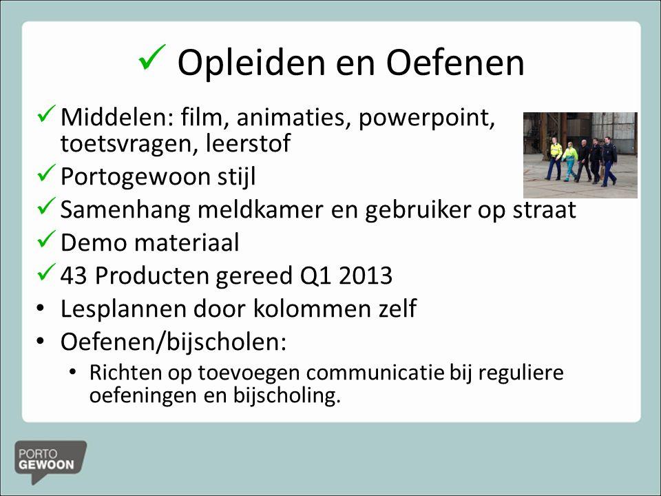 Opleiden en Oefenen Middelen: film, animaties, powerpoint, toetsvragen, leerstof. Portogewoon stijl.