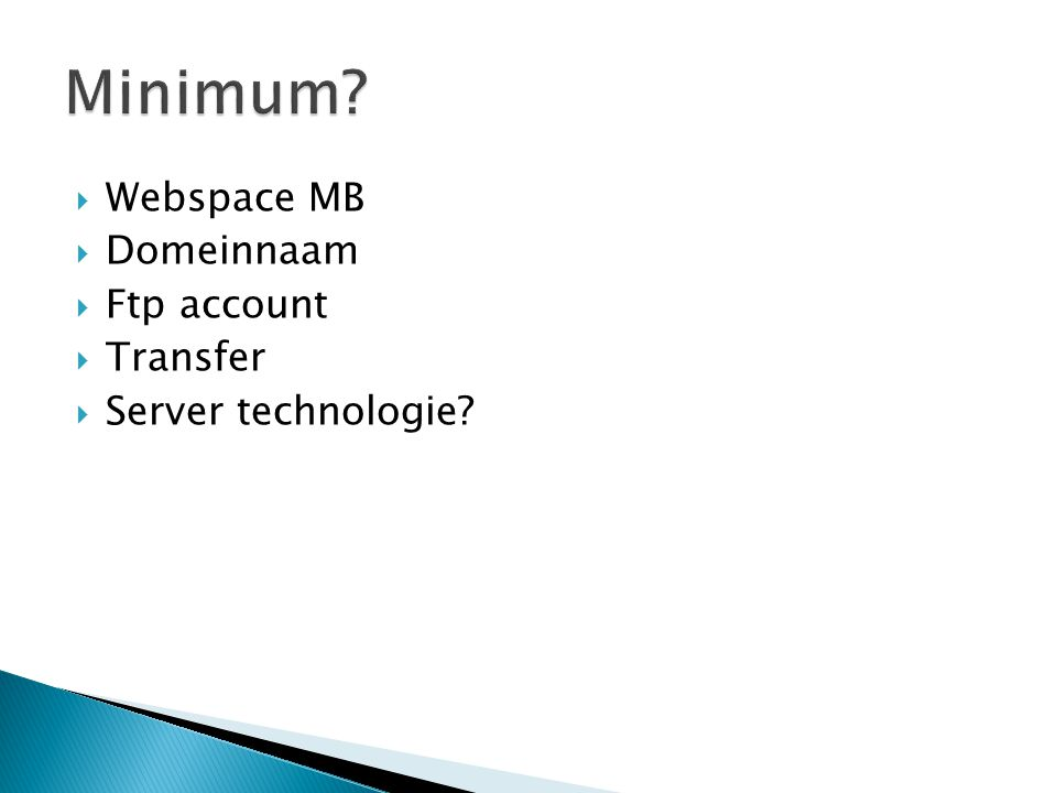 Minimum Webspace MB Domeinnaam Ftp account Transfer