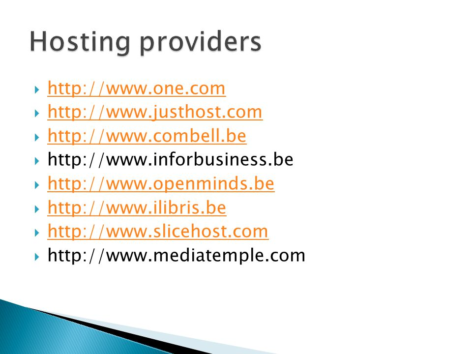 Hosting providers http://www.one.com http://www.justhost.com
