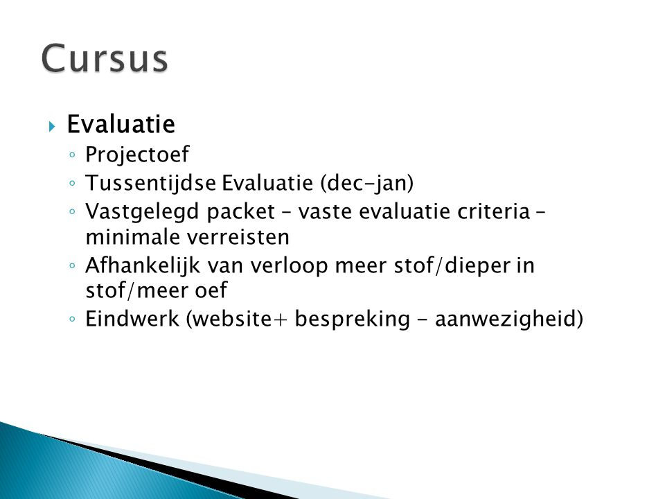 Cursus Evaluatie Projectoef Tussentijdse Evaluatie (dec-jan)