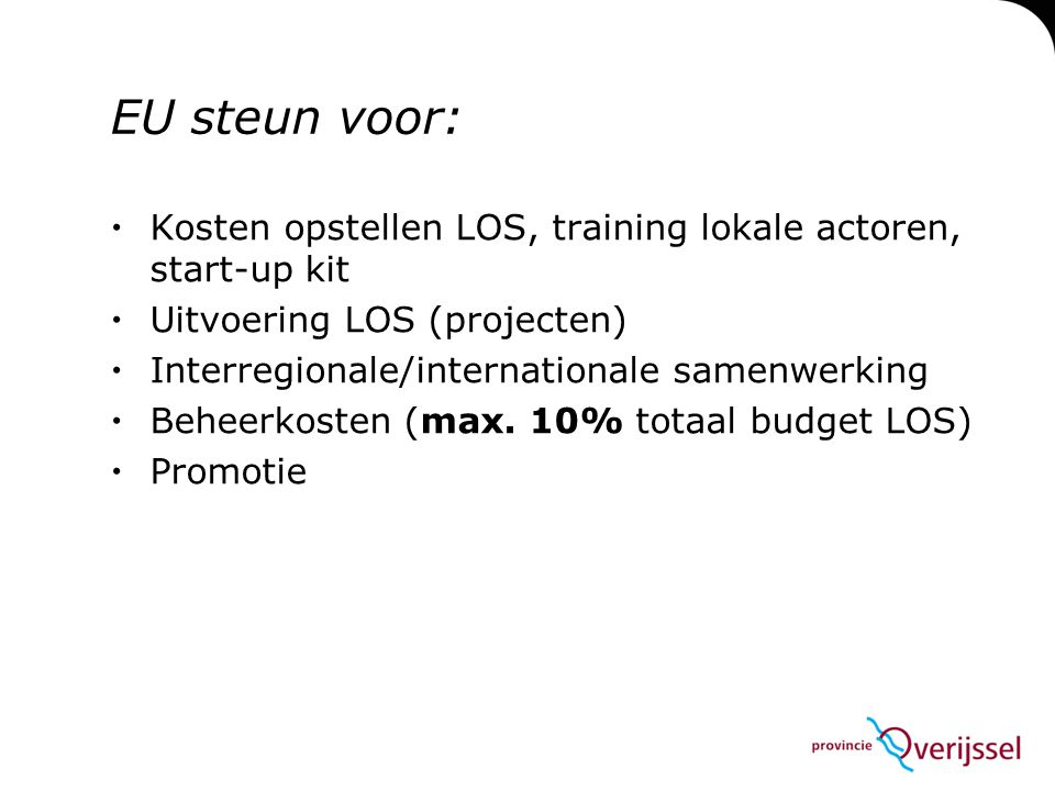 EU steun voor: Kosten opstellen LOS, training lokale actoren, start-up kit. Uitvoering LOS (projecten)