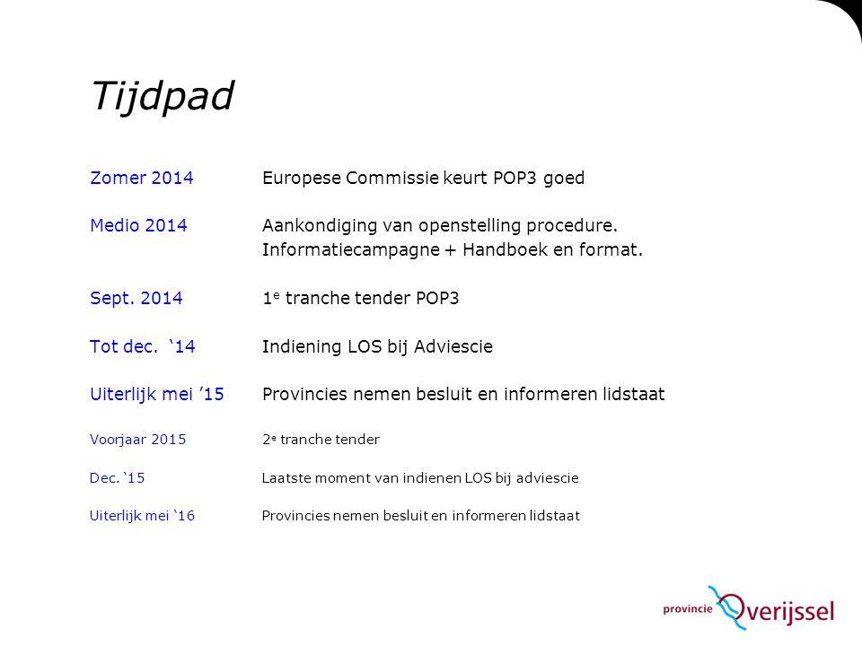 Tijdpad Zomer 2014 Europese Commissie keurt POP3 goed