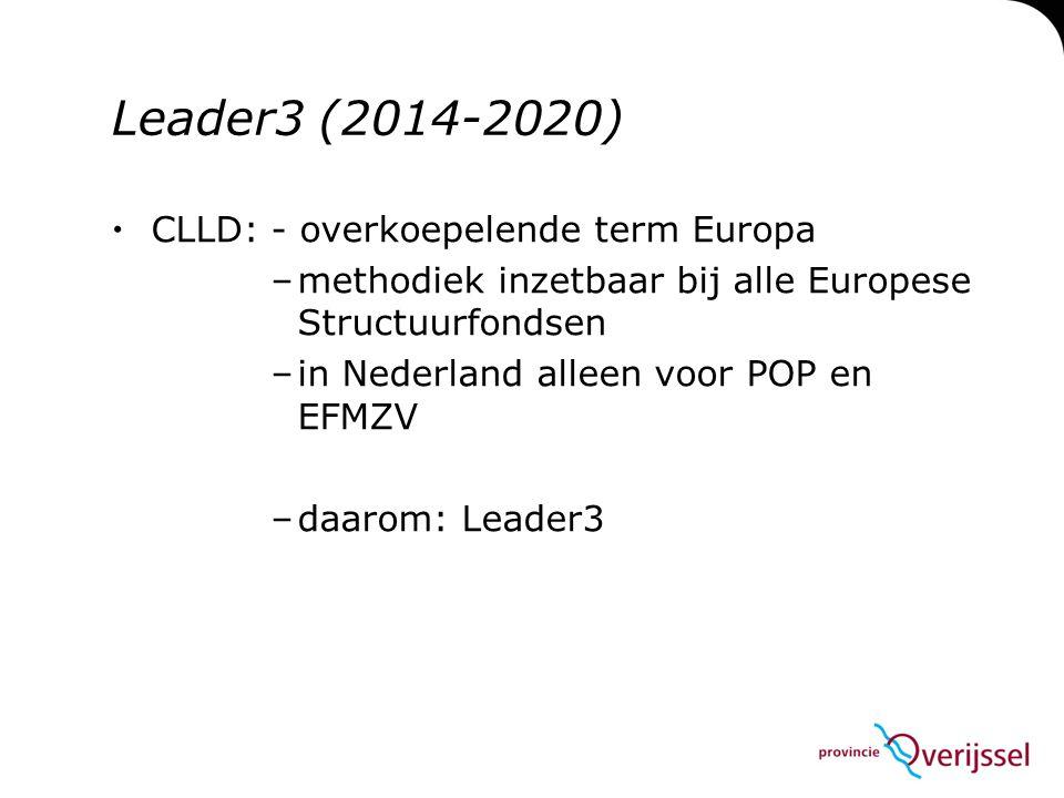 Leader3 (2014-2020) CLLD: - overkoepelende term Europa
