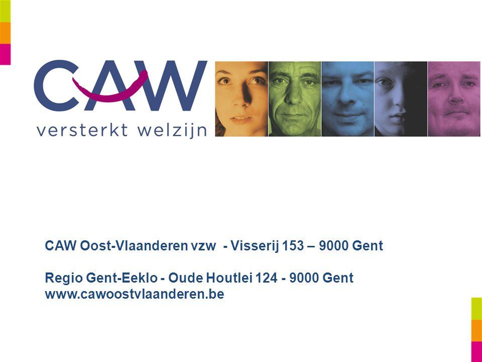 CAW Oost-Vlaanderen vzw - Visserij 153 – 9000 Gent