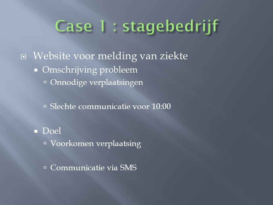 Case 1 : stagebedrijf Website voor melding van ziekte