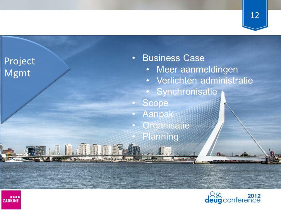 Project Mgmt Business Case Meer aanmeldingen Verlichten administratie