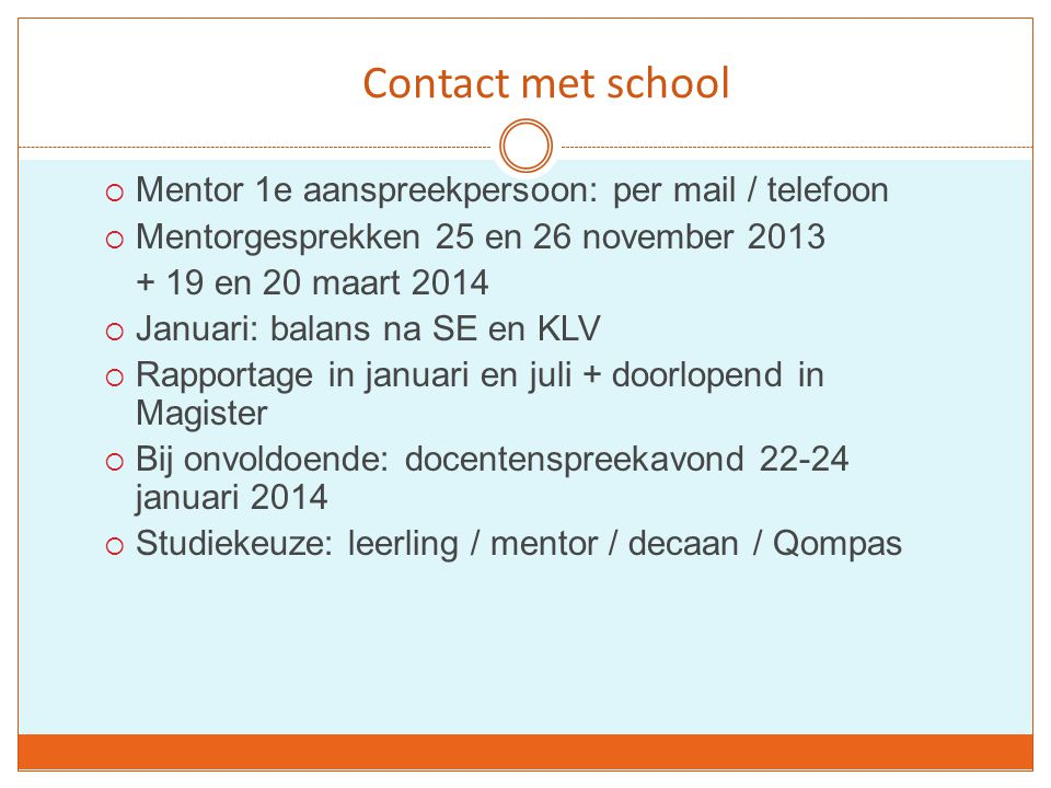 Contact met school Mentor 1e aanspreekpersoon: per mail / telefoon