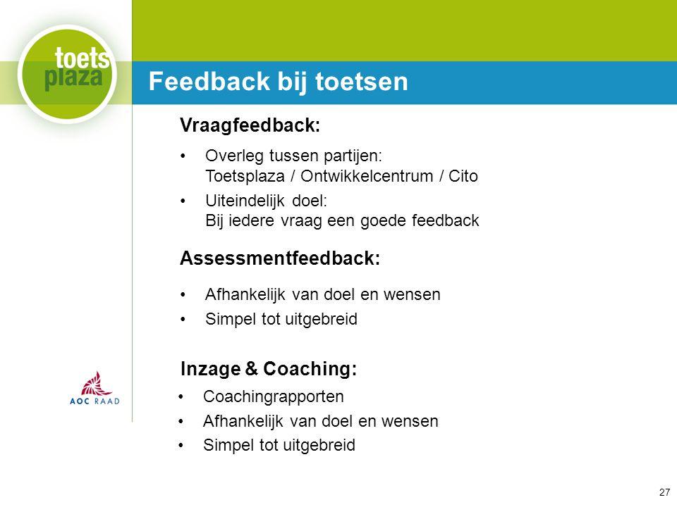 Feedback bij toetsen Vraagfeedback: Assessmentfeedback: