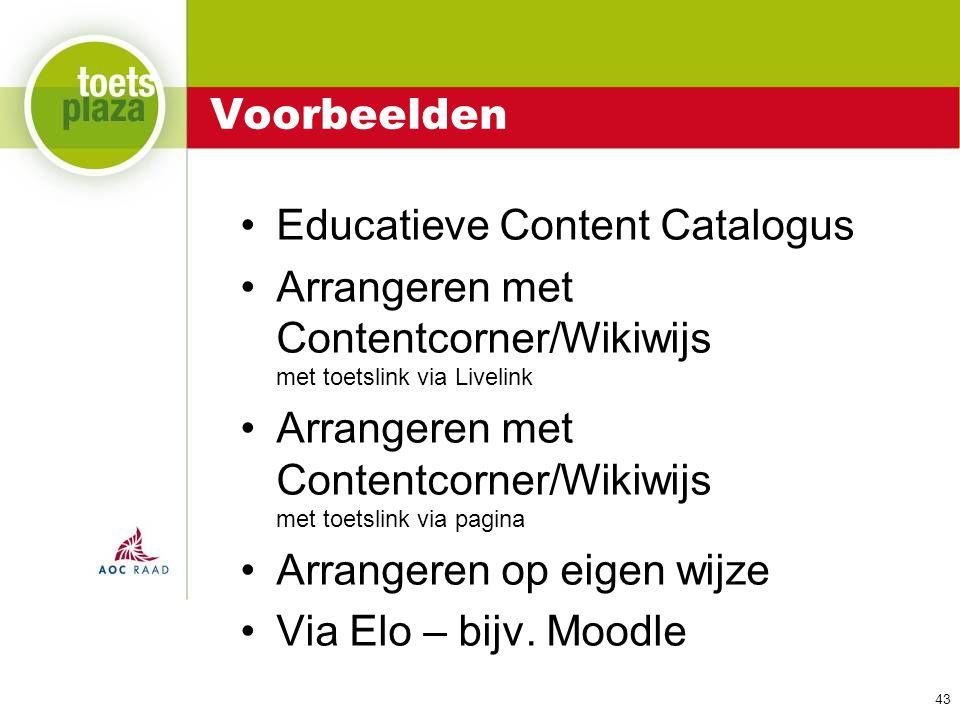 Voorbeelden Educatieve Content Catalogus. Arrangeren met Contentcorner/Wikiwijs met toetslink via Livelink.