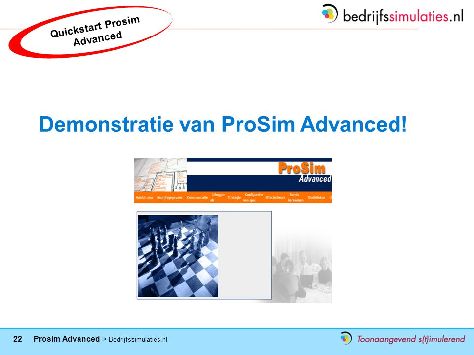 Quickstart Prosim Advanced Demonstratie van ProSim Advanced!