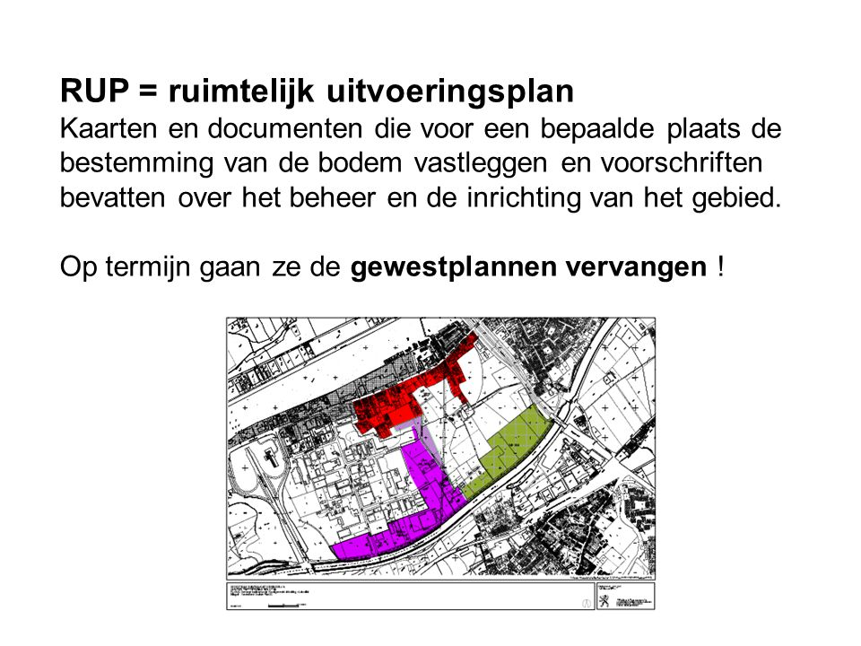 RUP = ruimtelijk uitvoeringsplan