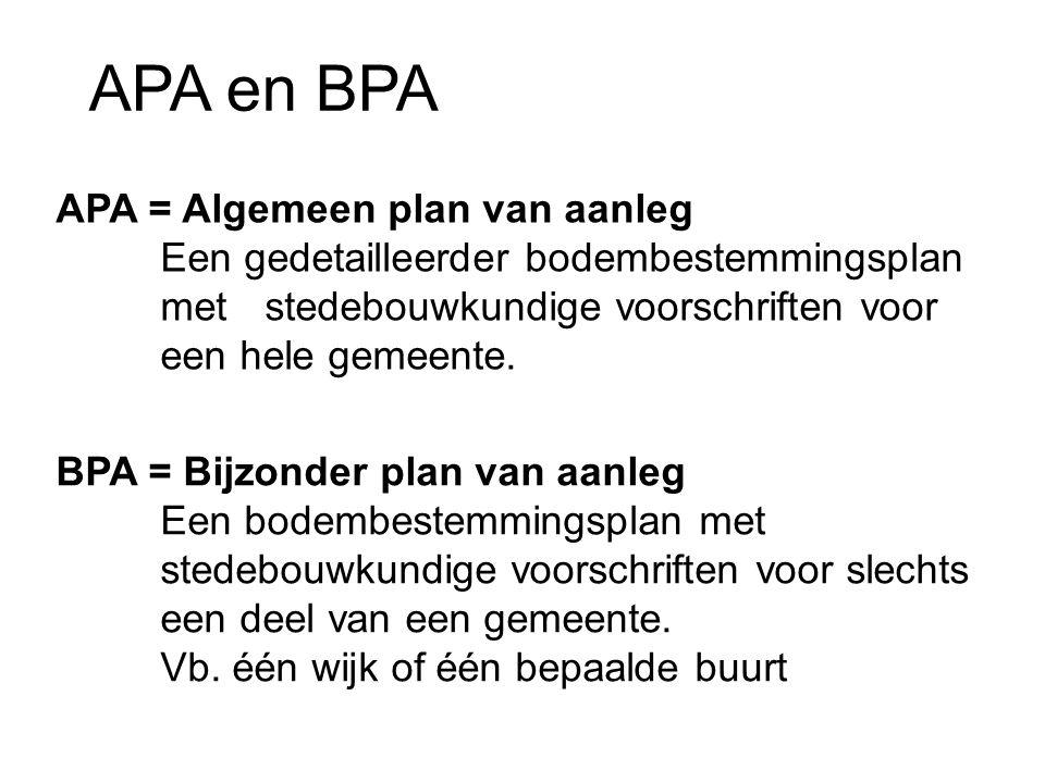 APA en BPA APA = Algemeen plan van aanleg